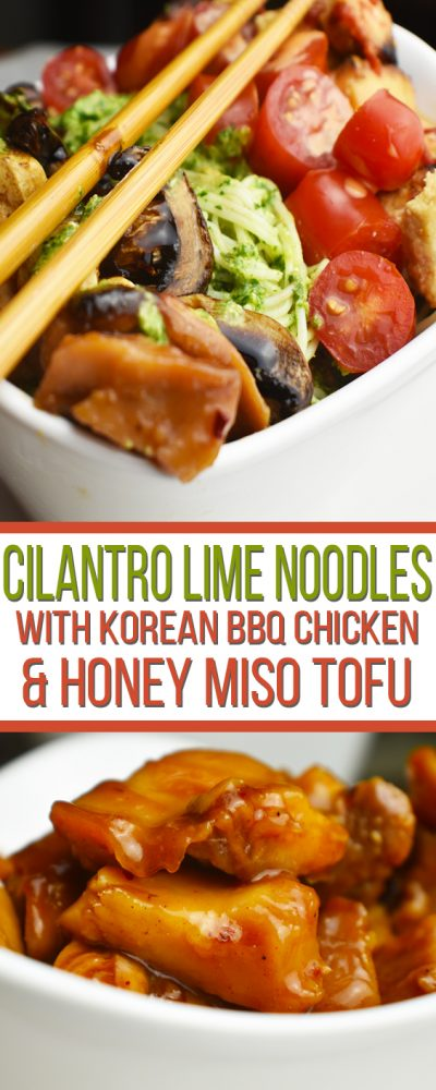 Cilantro Lime Noodles With Korean BBQ Chicken and Honey Miso Tofu in a white bowl and korean bbq chicken in a white bowl shown on the bottom